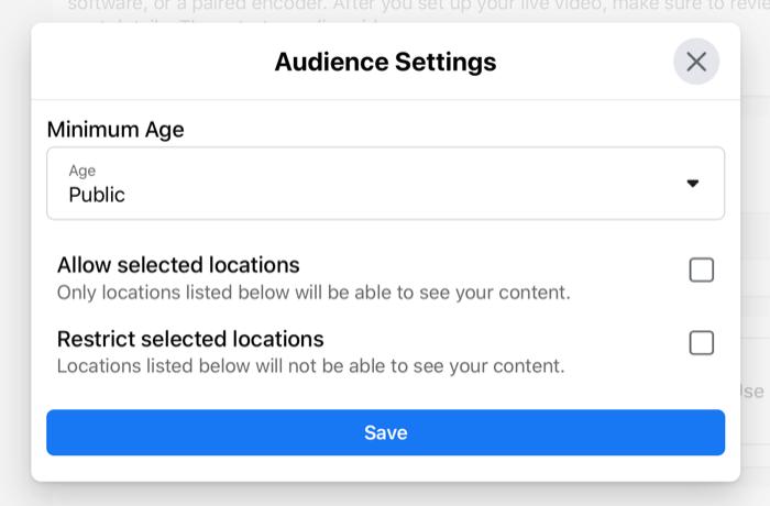 facebook live stream publiek instellingen dialoogvenster waarmee een minimumleeftijd kan worden ingesteld, en specifieke of beperkte locatie-instellingen