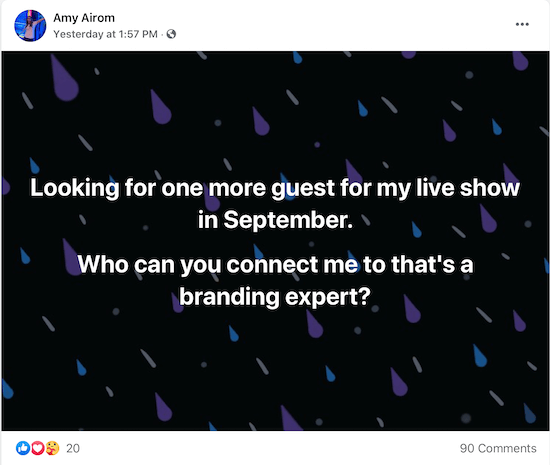 example of a post by amy airom asking to be connected to a branding expert she can interview as a guest for her live show