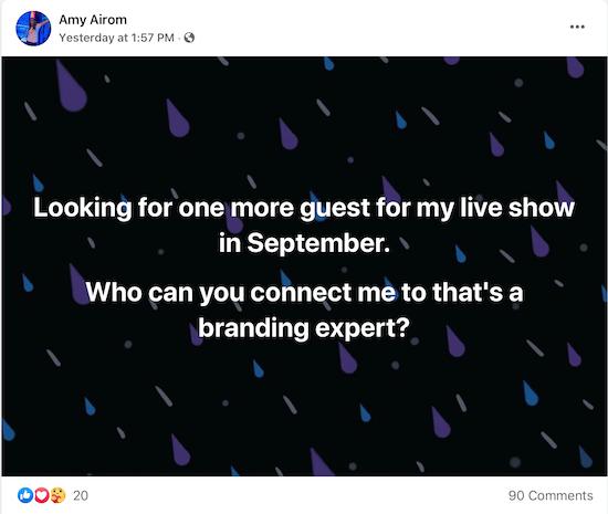 voorbeeld van een bericht van Amy Airom waarin ze vraagt om verbonden te worden met een brandingexpert die ze als gast kan interviewen voor haar liveshow
