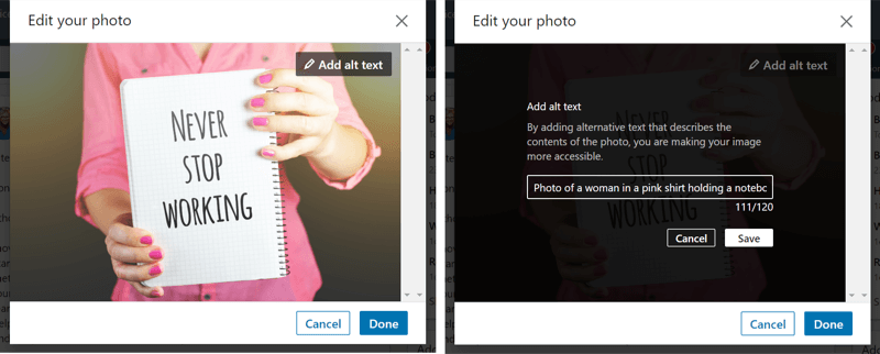 Two screenshots of the LinkedIn posting interface. The first shot shows a photo of a young woman wearing pink and holding up a notebook which reads, Never stop working. The second shot shows the interface for adding alt text, where the user has typed a description of the photo.