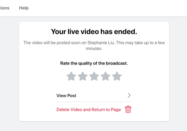 option to rate the quality of the broadcast after your facebook live stream has ended, as well as view the post of the live stream, or to delete the stream