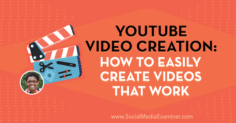 YouTube Video Creation: How to Easily Create Videos That Work featuring insights from Diana Gladney on the Social Media Marketing Podcast.