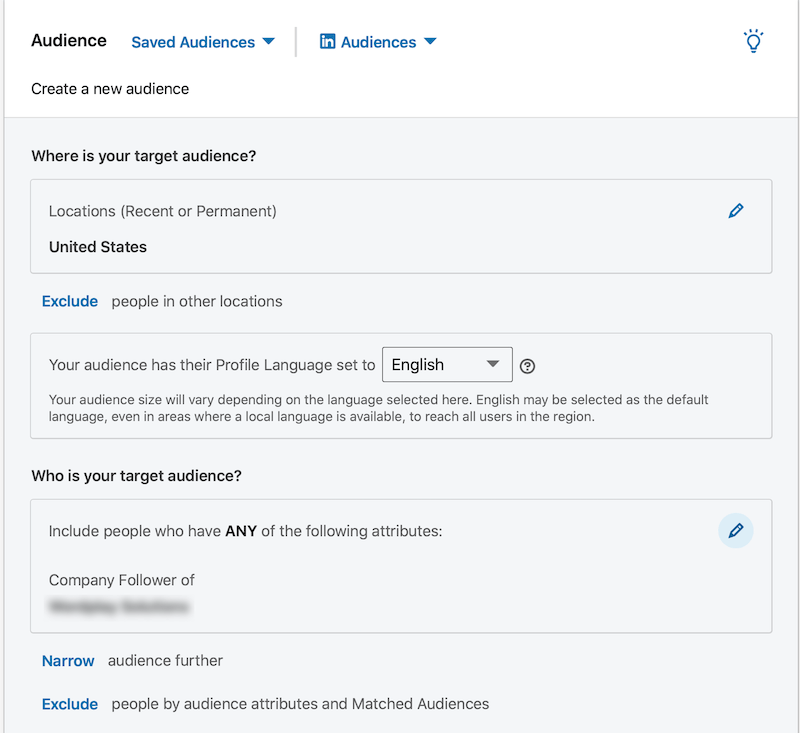 linkedin ad campaign audience menu to create a new audience including locations to include or exclude, target audience attributes to be included, narrowed, and/or excluded