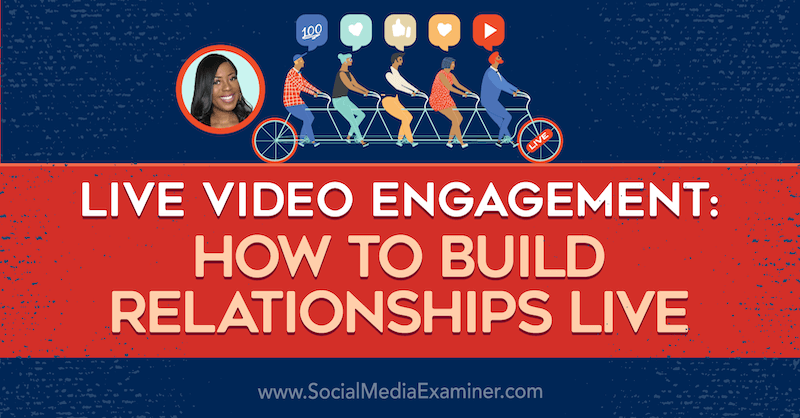 Live Video Engagement: How to Build Relationships Live featuring insights from Janine Cummings on the Social Media Marketing Podcast.