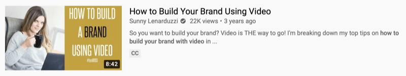 youtube video example by @sunnylenarduzzi of 'how to build your brand using video' showing 22 thousand views over the last 3 years