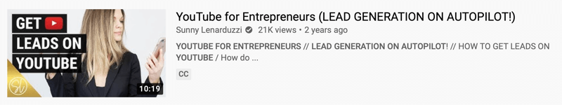 youtube video example by @sunnylenarduzzi of 'youtube for entrepreneurs (lead generation on autopilot!)' showing 21 thousand views over the last 2 years