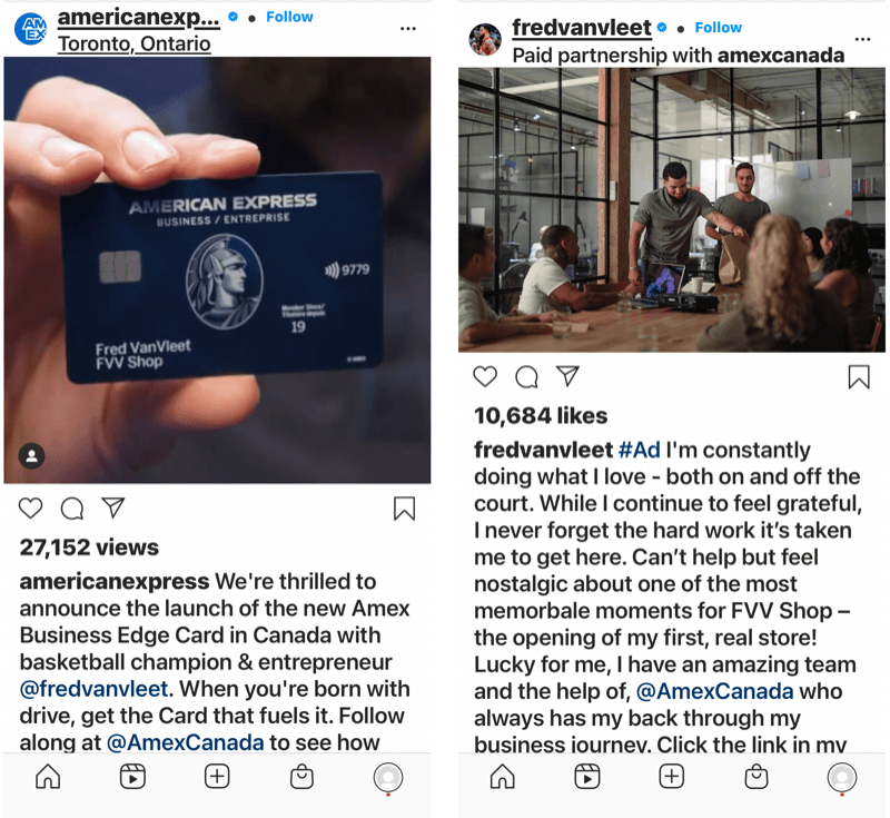 example of a brand influencer partnership between @amexcanada and @fredvanvleet both with instagram posts tagging the other, noting the drive to build a business and the help that american express canada provided in financing that business