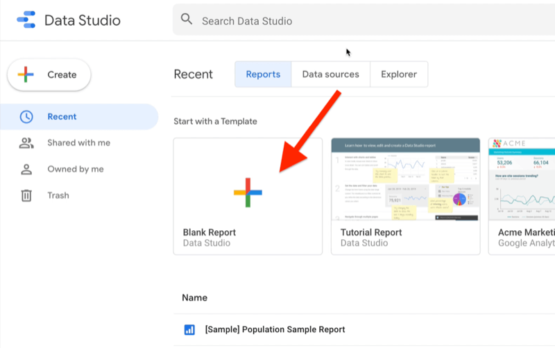 example google data studio account showing the 'recent' tab with 'reports' selected, showing example reports and report templates with the blank report for data studio template highlighted