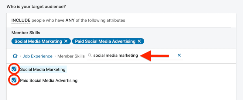 """example linkedin ad campaign target audiences set with member skills of social media marketing or paid social media advertising found by searching job experience ></noscript> member skills > 'social media marketing', which is highlighted"""" /></p> <p>Selecting both skills produces an audience size of 8.4 million, which is pretty large. I recommend audience sizes of about 20,000–80,000 for LinkedIn ads.</p> <p><img class="""