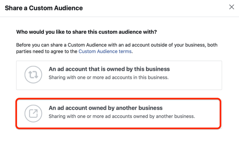 facebook ads manager share a custom audience menu with the 'an ad account owned by another business' option highlighted