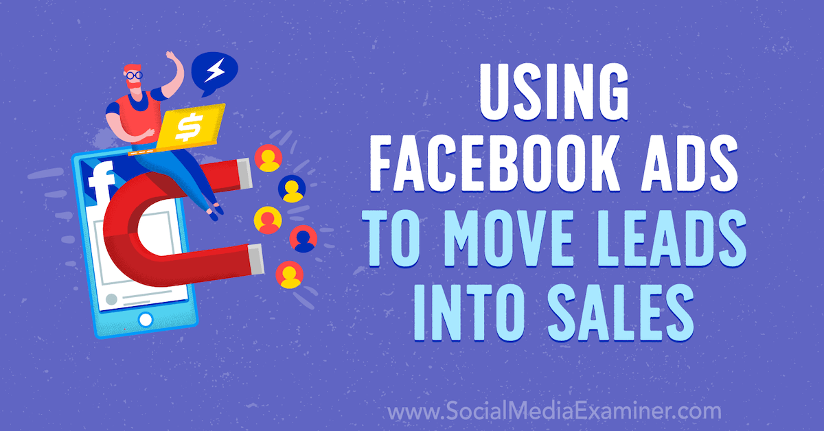 Using Facebook Ads to Move Leads Into Sales