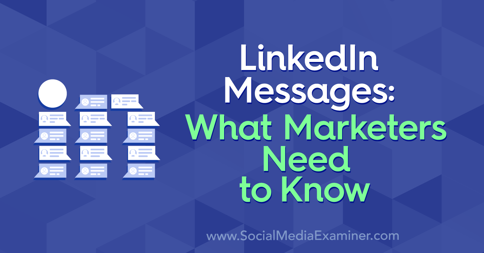 LinkedIn Messages: What Marketers Need to Know by Louise Brogan on Social Media Examiner.