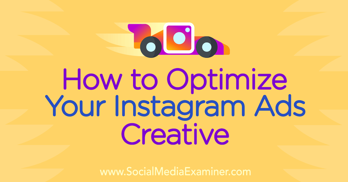 How to Optimize Your Instagram Ads Creative