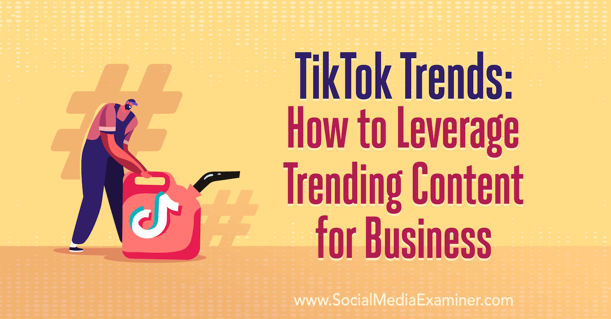 <b>TikTok</b> Trends: How to Leverage Trending Content for Business : Social Media Examiner thumbnail