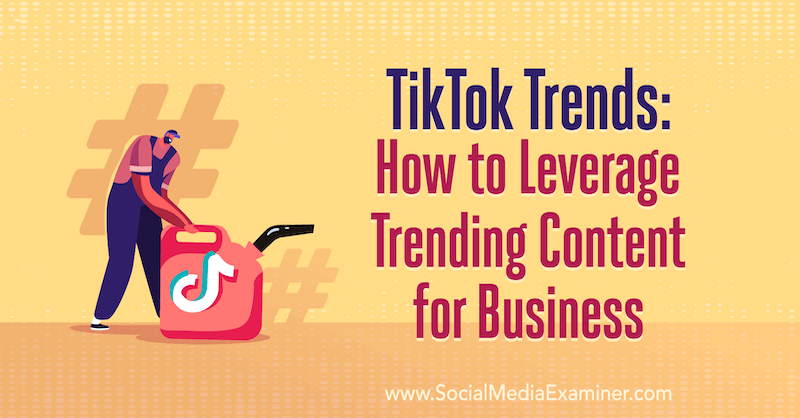TikTok Trends: How to Leverage Trending Content for Business featuring insights from Wave Wyld on the Social Media Marketing Podcast.