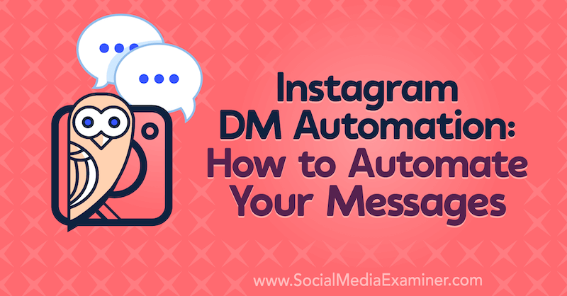 Instagram DM Automation: How to Automate Your Messages featuring insights from Natasha Takahashi on the Social Media Marketing Podcast.