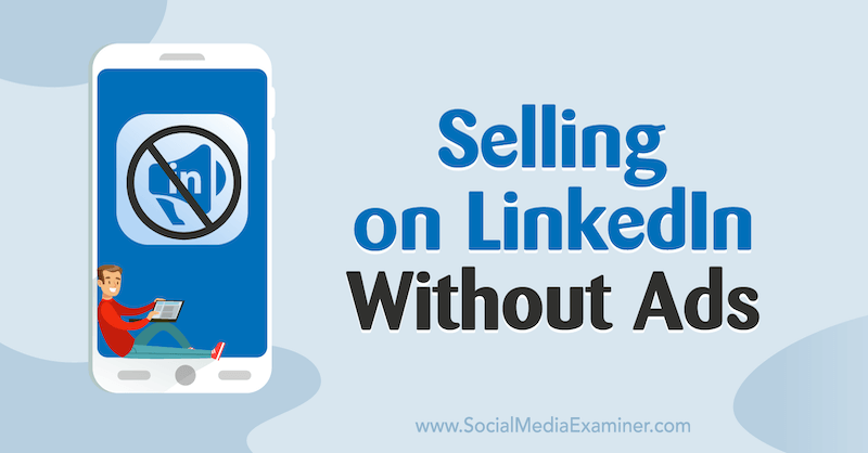 Selling on LinkedIn Without Ads featuring insights from Judi Fox on the Social Media Marketing Podcast.