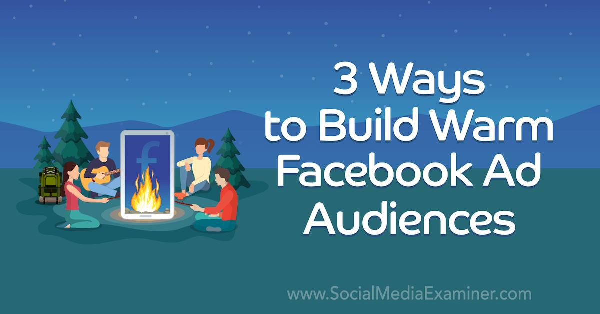 3-ways-to-build-warm-facebook-ad-audienc main image