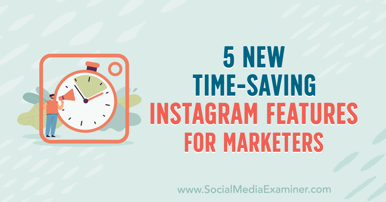 5 New Time-Saving Instagram Features for Marketers by Anna Sonnenberg on Social Media Examiner.
