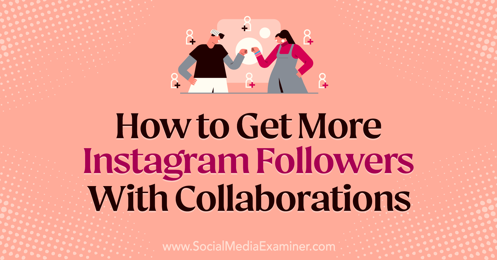 How to Get More Instagram Followers With Collaborations by Laura Moore on Social Media Examiner.