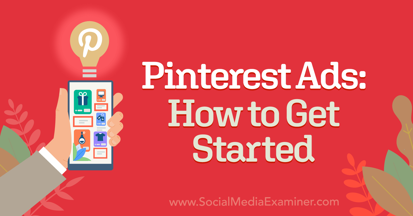 Pinterest Ads: How to Get Started featuring insights from Lindsay Shearer on the Social Media Marketing Podcast.